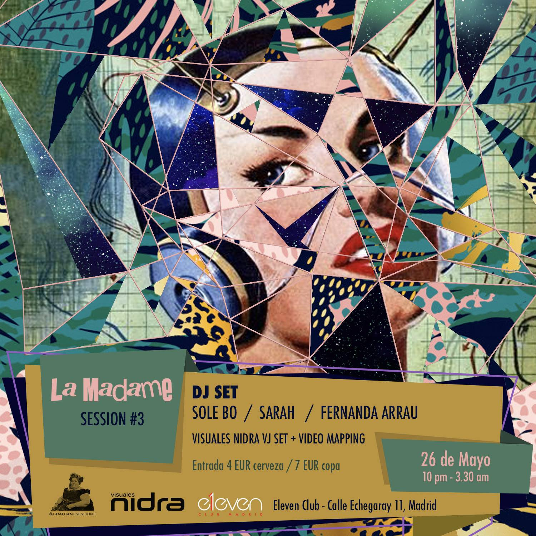 La Madame sessions Eleven Club Madrid Visuales Nidra